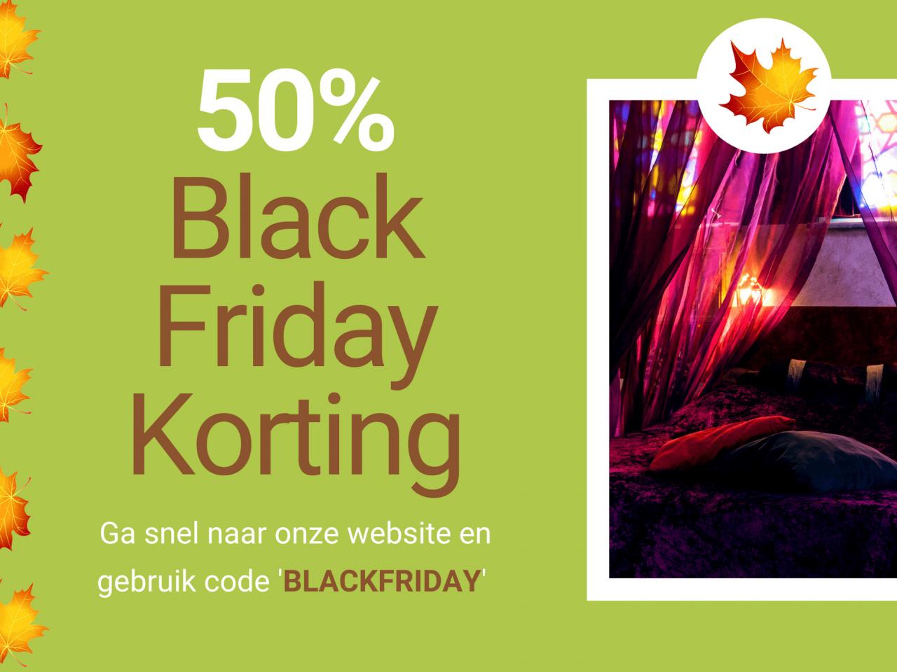 Kopie Van Kopie Van Ga Snel Naar Onze Website En Gebruik Code 'BLACKFRIDAY'